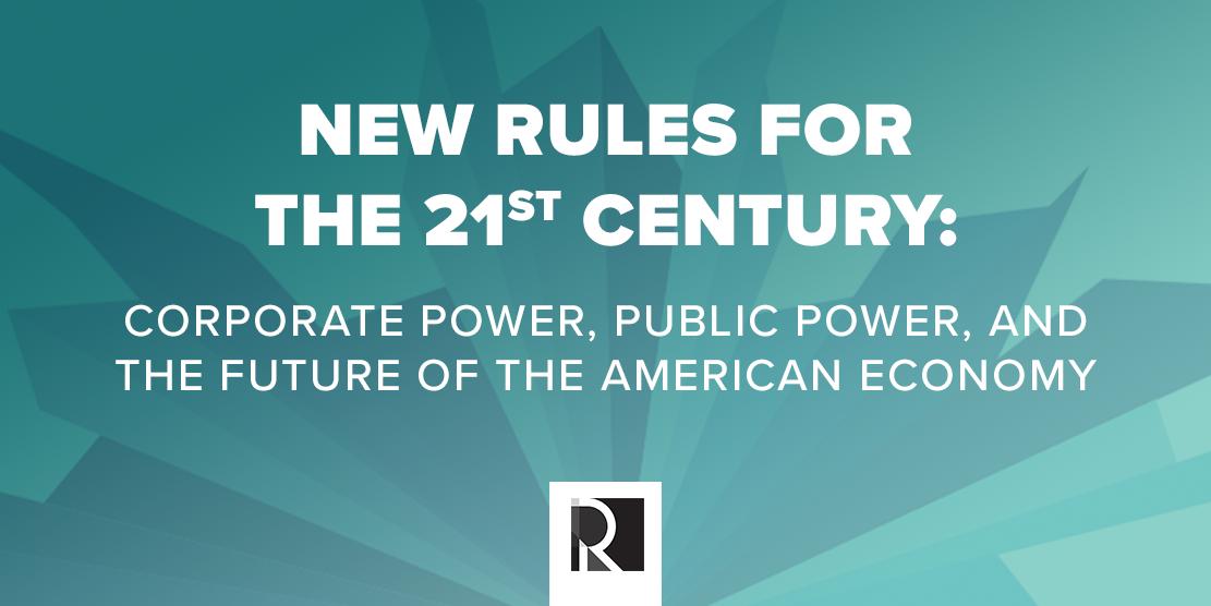 roosevelt institute  rules   st century economy