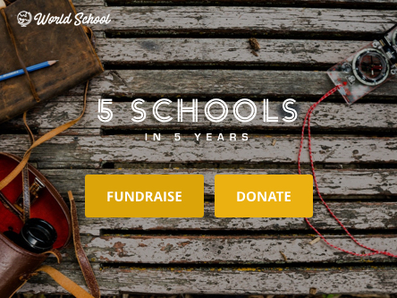 5 Schools in 5 Years Campaign Page | World School